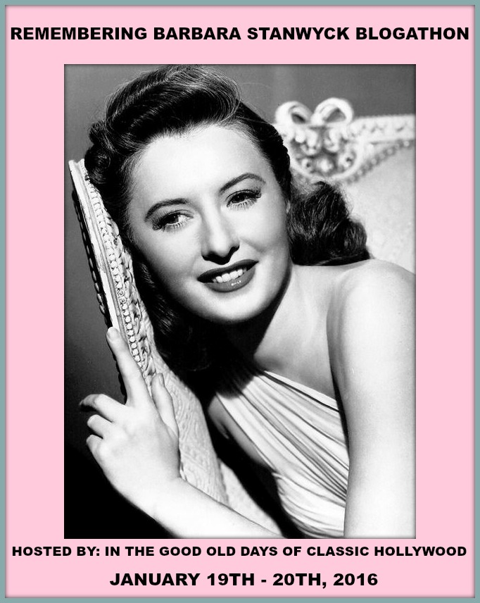 Remembering Barbara Stanwyck Blogathon
