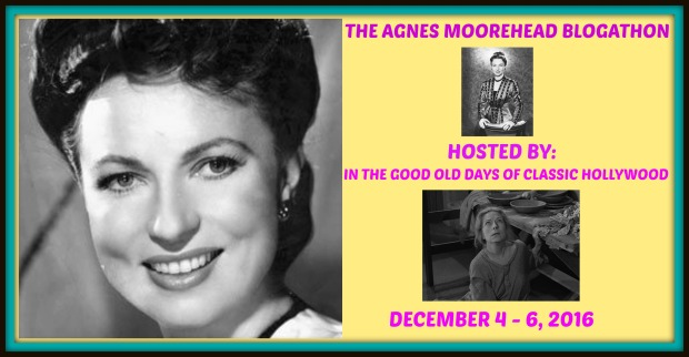 The Agnes Moorehead Blogathon